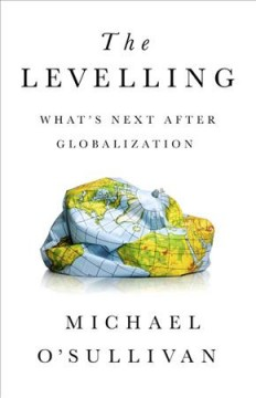 The levelling : what's next after globalization?