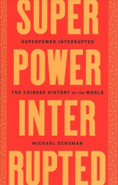 Superpower interrupted : the Chinese history of the world