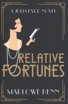 Relative fortunes : a Julia Kydd novel / Marlowe Benn.