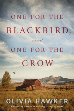 One for the blackbird, one for the crow : a novel / Olivia Hawker.