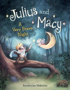 Julius and Macy : A Very Brave Night