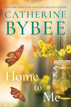 Home to me / Catherine Bybee.