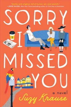 Sorry I missed you : a novel / Suzy Krause.