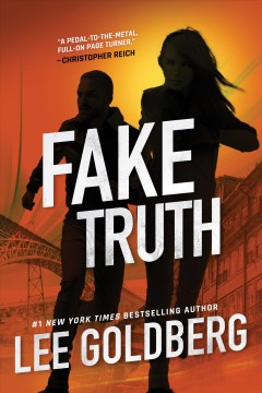 Fake truth / Lee Goldberg.