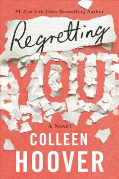 Regretting you / Colleen Hoover.