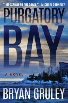 Purgatory Bay / Bryan Gruley.