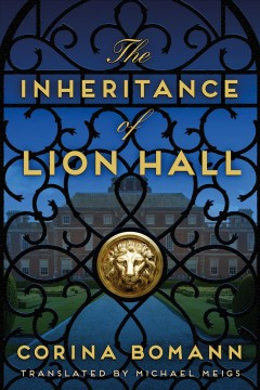 The inheritance of Lion Hall / Corina Bomann ; translated by Michael Meigs.