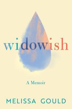 Widowish : A Memoir