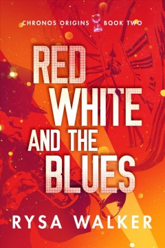Red white and the blues / Rysa Walker.