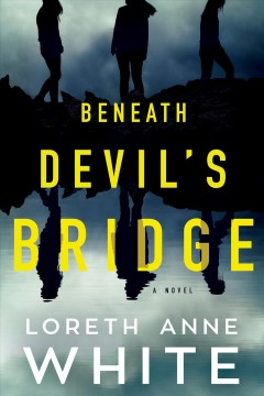 Beneath Devil's Bridge : a novel