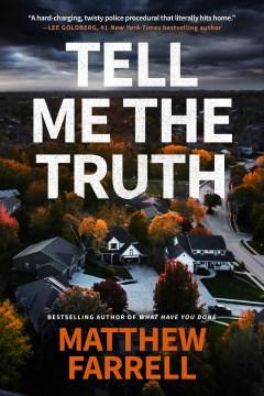 Tell me the truth / Matthew Farrell.
