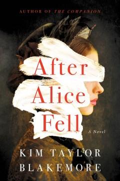 After Alice fell : a novel