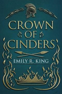 Crown of cinders / Emily R. King.