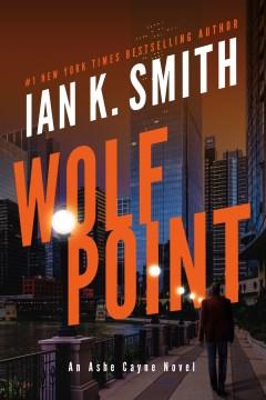 Wolf Point / Ian K. Smith.