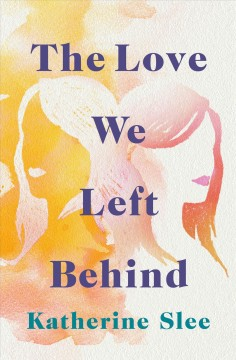The Love We Left Behind