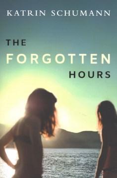 The forgotten hours / Katrin Schumann.