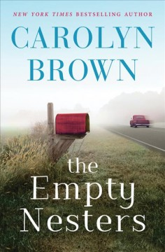 The empty nesters / Carolyn Brown.