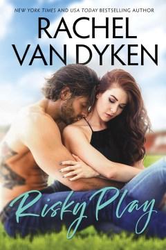 Risky play / Rachel Van Dyken.