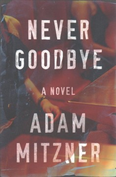 Never goodbye : a novel