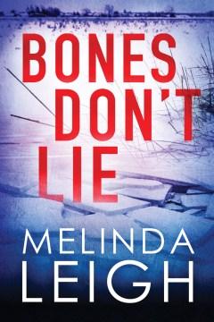 Bones don't lie / Melinda Leigh.