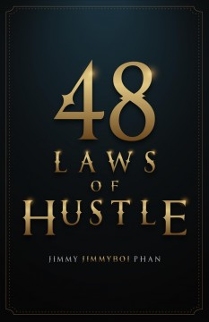 48 laws of hustle Jimmy Phan.