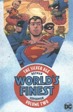 Batman & Superman : world's finest : the silver age. Volume two