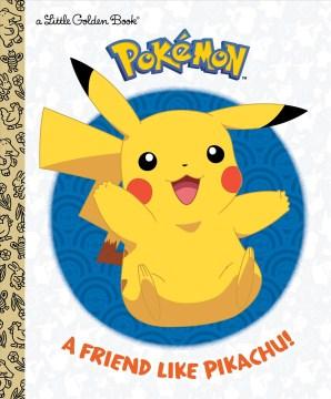 A friend like Pikachu! / by Rachel Chlebowski.