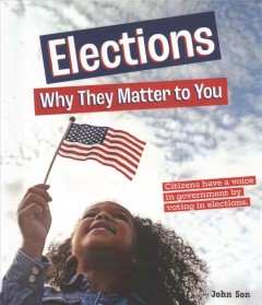 Elections / Why It Matters to You