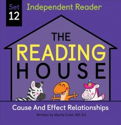 Independent reader. Cause and Effect Relationships Set 12, Cause and effect relationships