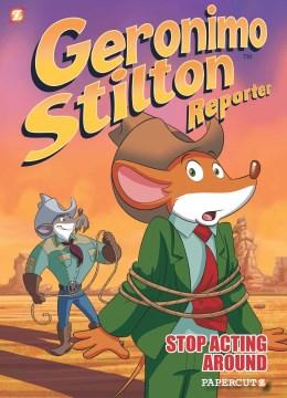 Geronimo Stilton Reporter 3 : Stop Acting Around