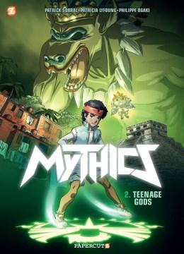 The Mythics 2 : Teenage Gods
