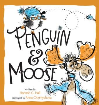 Penguin & Moose