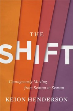 The Shift : Courageously Moving from Season to Season