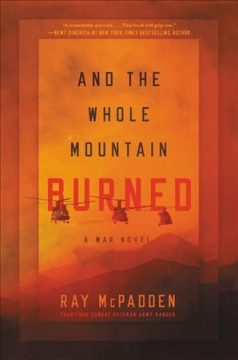 And the whole mountain burned : a war novel