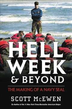 Hell Week and Beyond : The Making of a Navy SEAL
