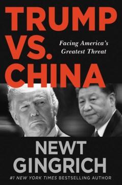 Trump Vs China : America's Greatest Challenge