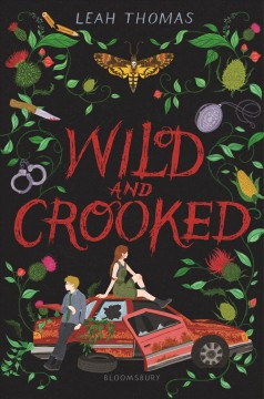 Wild and crooked / by Leah Thomas.