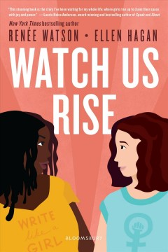 Watch us rise by Renee Watson and Ellen Hagan.