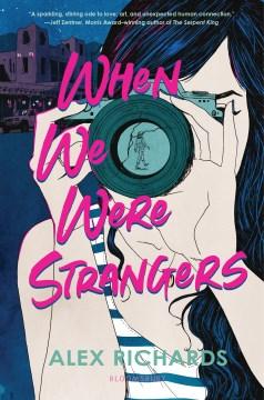 When we were strangers by Alex Richards.