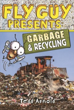 Fly Guy presents : garbage & recycling