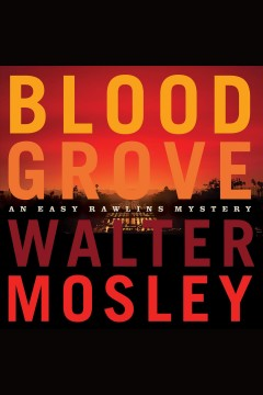 Blood grove [electronic resource] / Walter Mosley