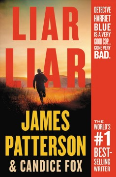 Liar liar / James Patterson [and Candice Fox].
