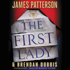 The first lady / James Patterson & Brendan DuBois.