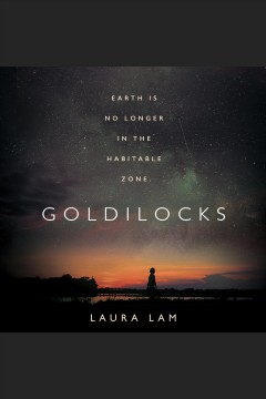 Goldilocks [electronic resource] / Laura Lam