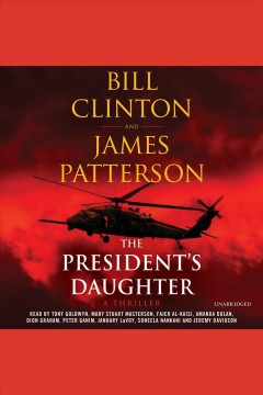 The president's daughter [electronic resource] / Bill Clinton.