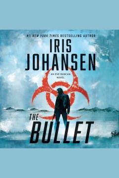 The bullet [electronic resource] / Iris Johansen