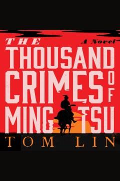 The thousand crimes of ming tsu [electronic resource] / Tom Lin