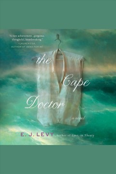 The cape doctor [electronic resource] : A Novel / E. J. Levy