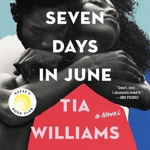 Seven days in June : a novel / Tia Williams.
