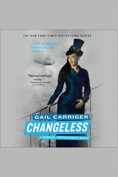Changeless [electronic resource] / Gail Carriger.